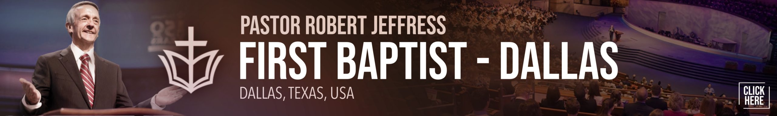 Pastor Robert Jeffress - First Baptist Dallas