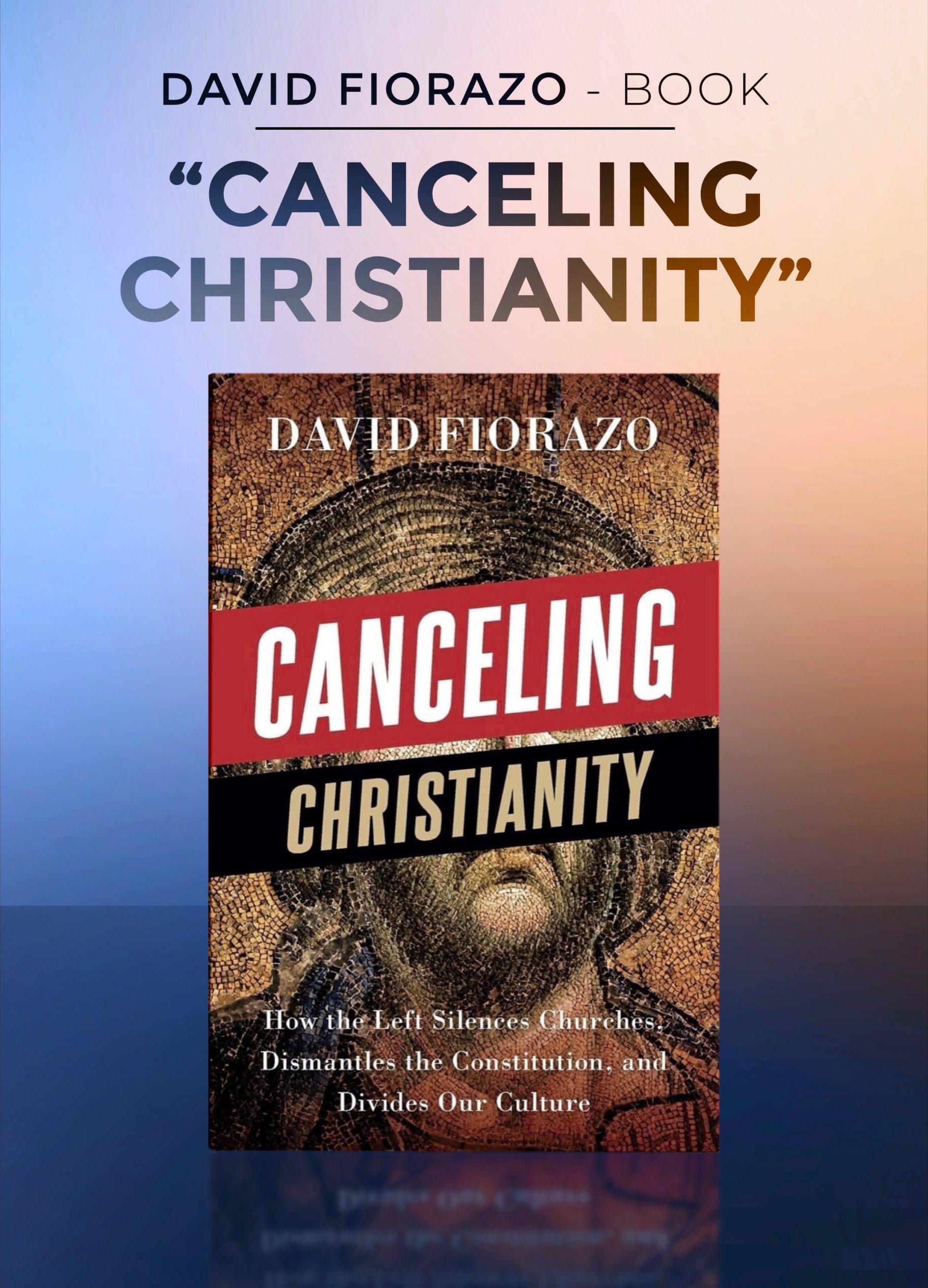 David Fiorazo - Canceling Christianity